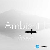 CALM RADIO - Ambient I - Spaces
