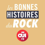 Les Bonnes Histoires du Rock OUI FM