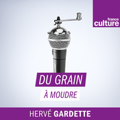 Du grain à moudre - France Culture