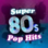80s super pop hits