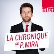 La chronique de Pablo Mira - France Inter