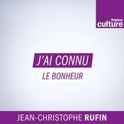 J'ai déjà connu le bonheur - France Culture