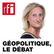 RFI - Géopolitique, le débat
